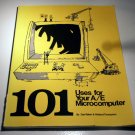 101 Uses for Your A/E Microcomputer: Practical Ideas for Everyday Situations by Daniel Raker
