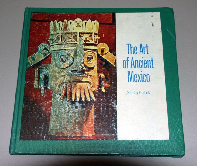 Art of Ancient Mexico (Hardcover 1960) by Shirley Glubok - guide to