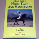 A Basic Guide to Horse Care and Management by Bruce Mills, Barbara Carne