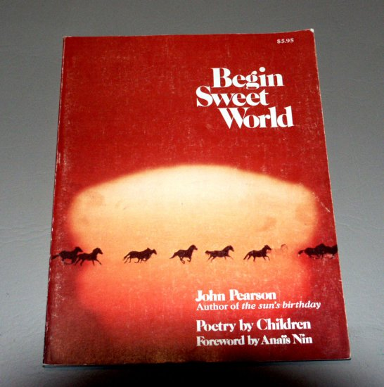 Begin Sweet World by John Pearson
