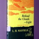 Behind the Clouds -- Light (Hardcover) by L. H Mayfield