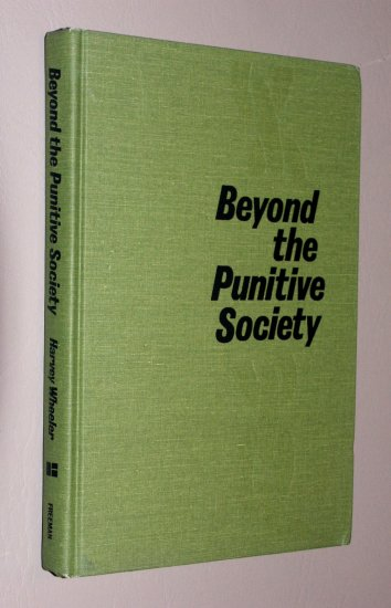 Beyond the punitive society;: Operant conditioning: social and political aspects