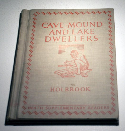 Cave, Mound, and Lake Dwellers, and other primitive people, by Florence Holbrook (1911)