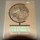 Christopher Columbus, (A Visual biography) by Susan F Heimann