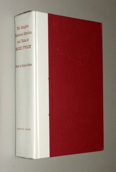 The Complete Humorous Sketches and Tales of Mark Twain by Mark ; Neider, Charles