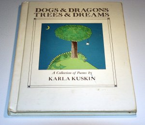 Dogs & Dragons, Trees & Dreams: A Collection of Poems by Karla Kuskin