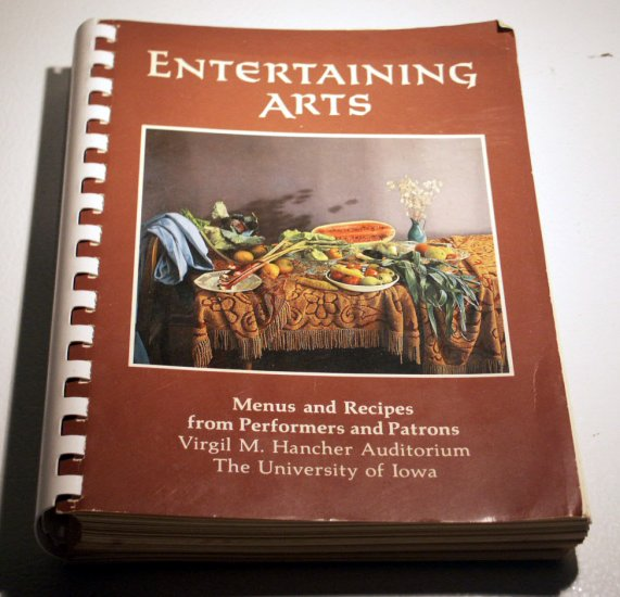 Entertaining Arts: Menus and Recipes from Performers and Patrons - Hancher Auditorium Iowa City