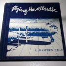 Flying the Atlantic (Hardcover 1956) by Manfred Reiss