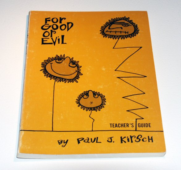 For Good or Evil (LCA Sunday church school series) by Paul J Kirsch