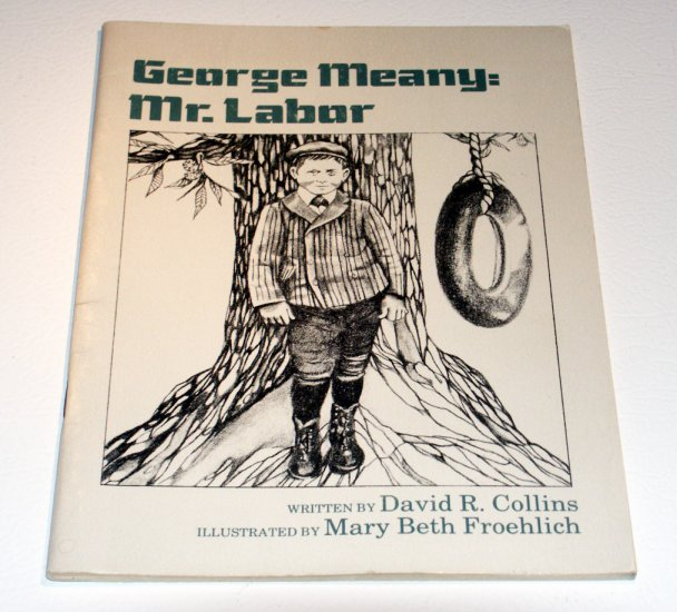 George Meany, Mr. Labor (The young people's library of famous American Catholics) by David R Collins