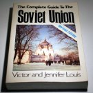 The Complete Guide to the Soviet Union by Victor E Louis