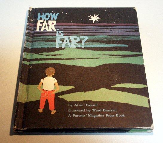 How far is far? (Hardcover 1964) by Alvin R Tresselt, Ward Brackett