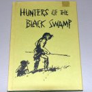 Hunters of the Black Swamp (Hardcover) by Lloyd C. Harnishfeger, G. Overlie