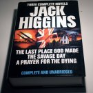 Three Complet Novels: Jack Higgins ( The Last Place God Made /Savage Day / A Prayer for the Dying )