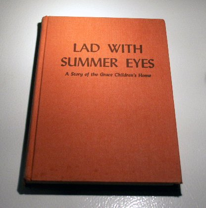 Lad with summer eyes;: A story of the Grace Children's Home by Frieda Barkman (SIGNED)