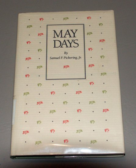 May Days (Hardcover) by Samuel F. Pickering - University of Iowa