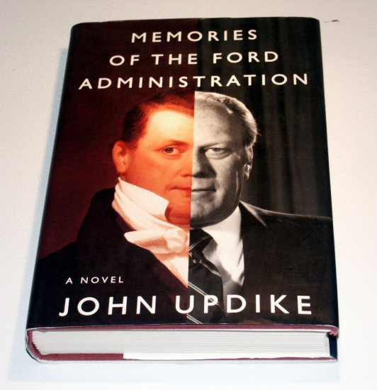 Memories of the Ford Administration (Hardcover) by John Updike