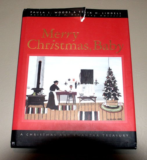 Merry Christmas, Baby: A Christmas and Kwanzaa Treasury by Paula L. Woods, Felix H. Liddell