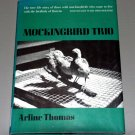 Mockingbird trio (Hardcover) by Arline Thomas