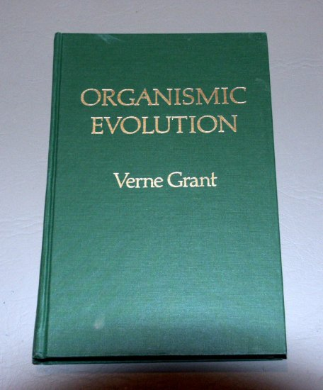 Organismic Evolution (Hardcover 1977) by Verne Grant