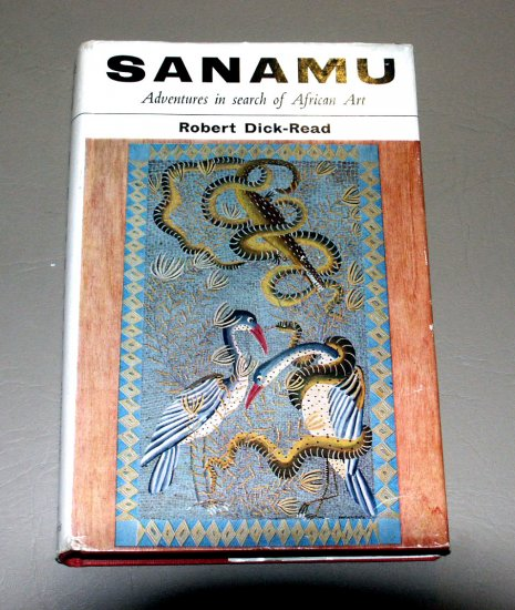 Sanamu - Adventures In Search Of African Art by Robert Dick-read