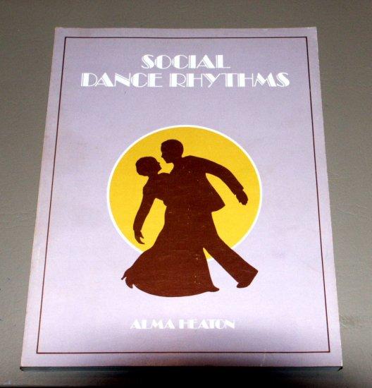 Social Dance Rhythms by Alma Heaton