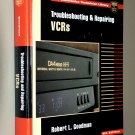 Maintaining and Repairing VCRs (TAB Electronics Technician Library) by Robert L. Goodman