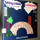 Taking a Walk: A Book in Two Languages/Caminando : UN Libro En DOS Lenguas by Rebecca Emberley