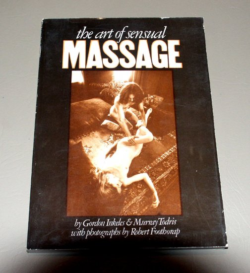 The Art of Sensual Massage (Book 1972) by Gordon Inkeles, Robert Foothorap