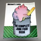 The Complete Junk Food Book (pb 1977) by Michael S. Lasky