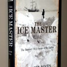 The Ice Master: The Doomed 1913 Voyage of the Karluk & Miraculous Rescue of Survivors by J. Niven