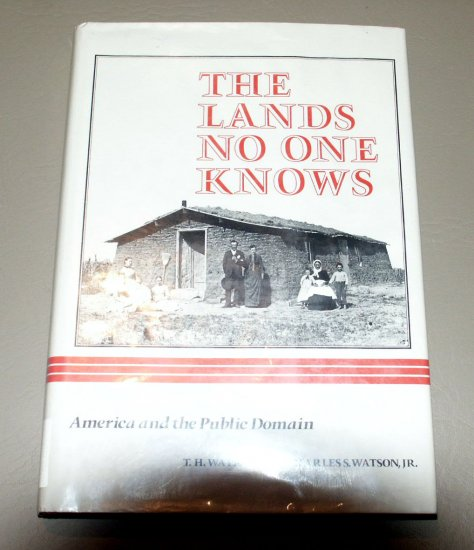 The Lands No One Knows (Hardcover) by T.H. Watkins
