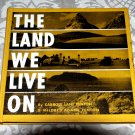 The Land We Live On (1944) by Carroll Lane Fenton