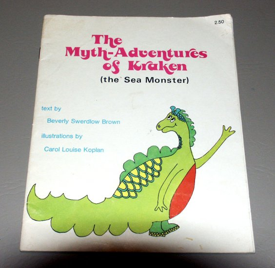 The Myth-Adventures of Kraken the Sea Monster by Beverly Swerdlow Brown