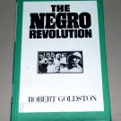 The Negro Revolution (Hardcover 1968) by Robert Goldston