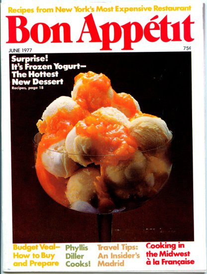 Bon Appetit Magazine - June 1977 (back issue) - Frozen Yogurt - Phyllis Diller