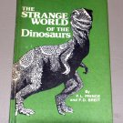 The strange world of the dinosaurs (Hardcover 1980) by Fred L Prince