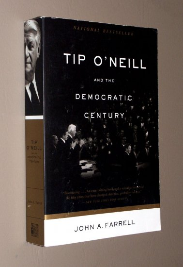 Tip O'Neill and the Democratic Century (Paperback) by John A. Farrell