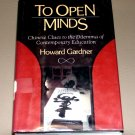 To Open Minds: Chinese Clues to the Dilemma of Contemporary Education by Howard Gardner