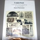 Underfoot: An Everyday Guide to Exploring the American Past by David Weitzman
