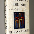Unlocking the Air and Other Stories (Hardcover) by Ursula K. Le Guin