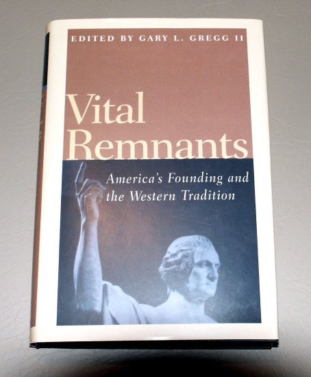 Vital Remnants: America's Founding and the Western Tradition by Intercollegiate Studies Institute