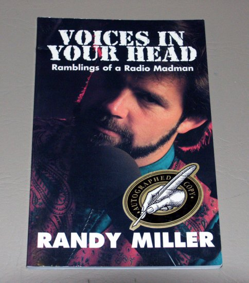 Voices In Your Head - Ramblings of a Radio Madman (SIGNED) by Randy Miller
