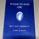 Wedgwood Abc - But Not Middle E (1964) by Harry M. Buten (SIGNED Edition)