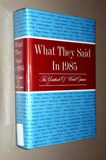 What They Said in 1985: The Yearbook of World Opinion (What They Said) by Alan & Jason Pater