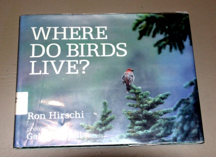 Where Do Birds Live? (Hardcover) by Ron Hirschi, Galen Burrell