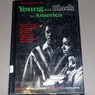 Young and Black In America (Hardcover) by Rae P. Alexander
