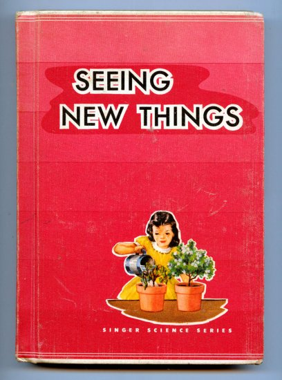 Seeing New Things (Singer Science Series 1955) by Guy Brown Wiser