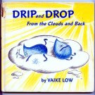 Drip and Drop, from the clouds and back (1964) by Vaike Low