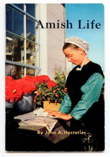 Amish life: History of (1965) by John Andrew Hostetler